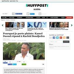 Pourquoi je porte plainte: Kamel Daoud répond à Rachid Boudjedra