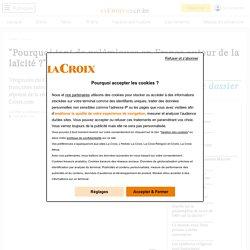 """""""Pourquoi tant de polémiques en France autour de la laïcité ?"""""""