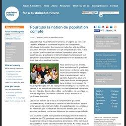 Pourquoi la notion de population compte « Population Matters