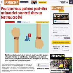 Pourquoi vous porterez peut-être un bracelet connecté dans un festival cet été