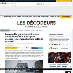Pourquoi la préfecture à Rennes a-t-elle envoyé le RAID pour déloger les occupants d'une salle de concert?