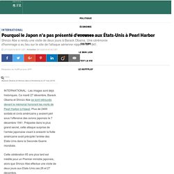 Pourquoi le Japon n'a pas présenté d'excuses aux États-Unis à Pearl Harbor