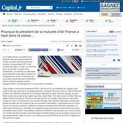 Pourquoi le président de la mutuelle d'Air France a tapé dans la caisse…