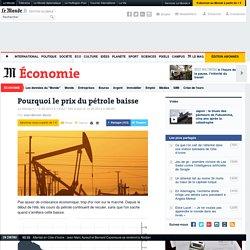 Pourquoi le prix du pétrole baisse