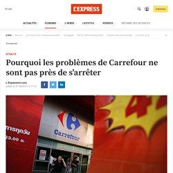 Pourquoi les problèmes de Carrefour ne sont pas près de s'arrêter