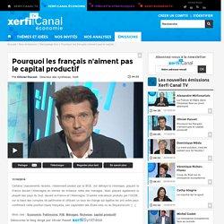 Pourquoi les français n'aiment pas le capital productif - Décryptage éco