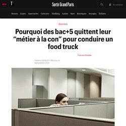 """Pourquoi des bac+5 quittent leur """"métier à la con"""" pour conduire un food truck - Sortir Grand Paris"""
