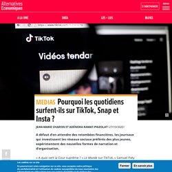 Pourquoi les quotidiens surfent-ils sur TikTok, Snap et Insta?
