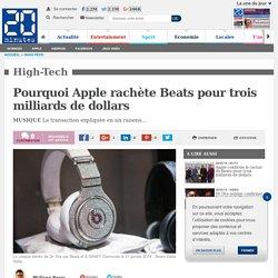 Pourquoi Apple rachète Beats pour trois milliards de dollars