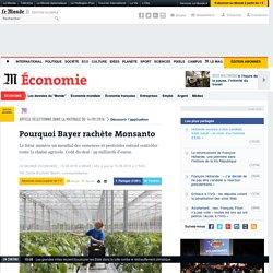 Pourquoi Bayer rachète Monsanto