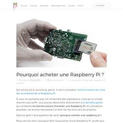 Pourquoi acheter une Raspberry Pi ? - Raspbian France