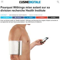 Pourquoi Withings mise autant sur sa division recherche Health Institute
