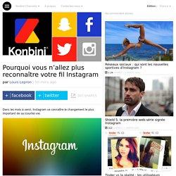 Pourquoi vous n'allez plus reconnaître votre fil Instagram