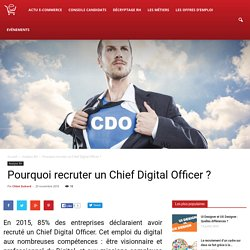 Pourquoi recruter un Chief Digital Officer ?