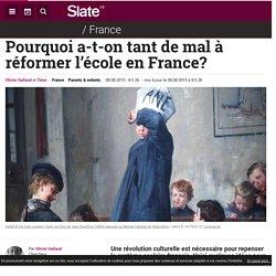 Pourquoi a-t-on tant de mal à réformer l'école en France?