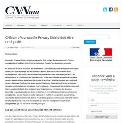 CNNum : Pourquoi le Privacy Shield doit être renégocié - Conseil National du Numérique