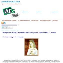 Pourquoi un retour à la chasteté est-il vital pour la France ? Père. Y. Bonnet