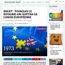 Brexit : pourquoi le Royaume-Uni sortira de l'Union européenne