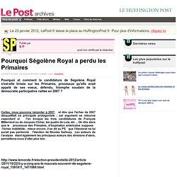 Pourquoi Ségolene Royal a perdu les Primaires - S P sur LePost.fr (07:38)