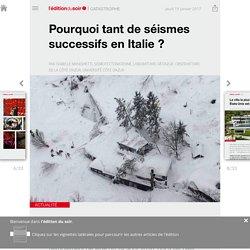 Pourquoi tant de séismes successifs en Italie? - Edition du soir Ouest France - 19/01/2017