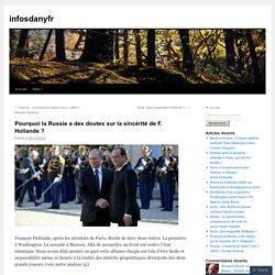 Pourquoi la Russie a des doutes sur la sincérité de F. Hollande ?