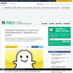 Pourquoi Snapchat a-t-il pris une telle importance? Réponse en 5 points
