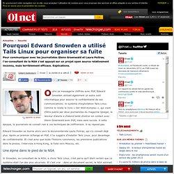 Pourquoi Edward Snowden a utilisé Tails Linux pour organiser sa fuite
