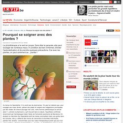Pourquoi se soigner avec des plantes ? - Moi, je - Sciences