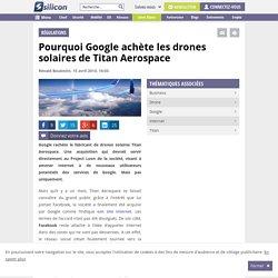 Pourquoi Google achète les drones solaires de Titan Aerospace