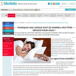 Pourquoi une longue nuit de sommeil peut être néfaste pour vous