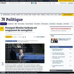 Pourquoi Nicolas Sarkozy est soupçonné de corruption