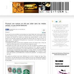 Pourquoi une marque ne doit pas céder dans les médias sociaux : le cas d'école Starbucks
