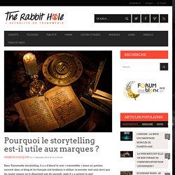 Pourquoi le storytelling est-il utile aux marques