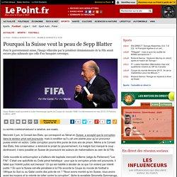 Pourquoi la Suisse veut la peau de Sepp Blatter