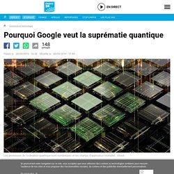 Pourquoi Google veut la suprématie quantique