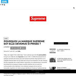 Pourquoi la marque Supreme est-elle devenue si prisée ?