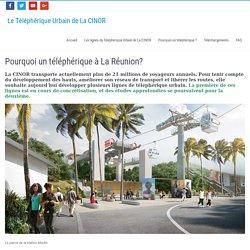 Pourquoi un téléphérique à La Réunion? – Le Téléphérique Urbain de La CINOR