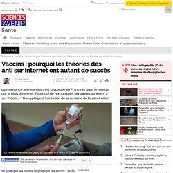 Vaccins : pourquoi les théories des anti sur Internet ont autant de succès