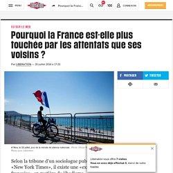 Pourquoi la France est-elle plus touchée par les attentats que ses voisins?