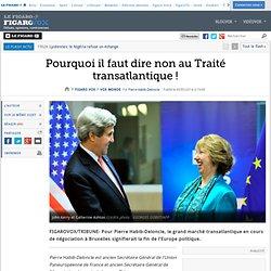 Pourquoi il faut dire non au Traité transatlantique !