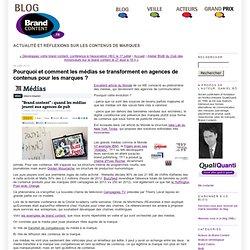 Pourquoi et comment les médias se transforment en agences de contenus pour les marques ?