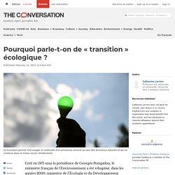 Pourquoi parle-t-on de «transition» écologique?
