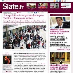 Pourquoi Slate.fr n'a pas de charte pour Twitter et les réseaux sociaux