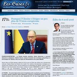 » Pourquoi l'Ukraine s'éloigne un peu plus de l'Union européenne