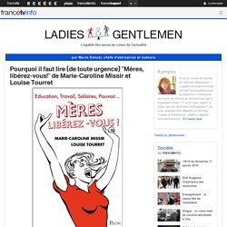 Pourquoi il faut lire (de toute urgence) «Mères, libérez-vous!» de Marie-Caroline Missir et Louise Tourret