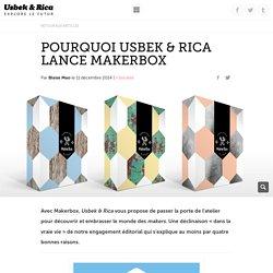 Pourquoi Usbek & Rica lance Makerbox