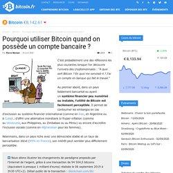 Pourquoi utiliser Bitcoin quand on possède un compte bancaire ? - Bitcoin.fr