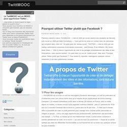 Pourquoi utiliser Twitter plutôt que Facebook ?