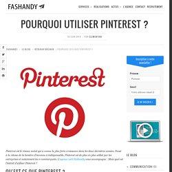 Pourquoi utiliser Pinterest ? / Fashandy