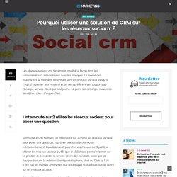 Pourquoi utiliser une solution de CRM sur les réseaux sociaux ?